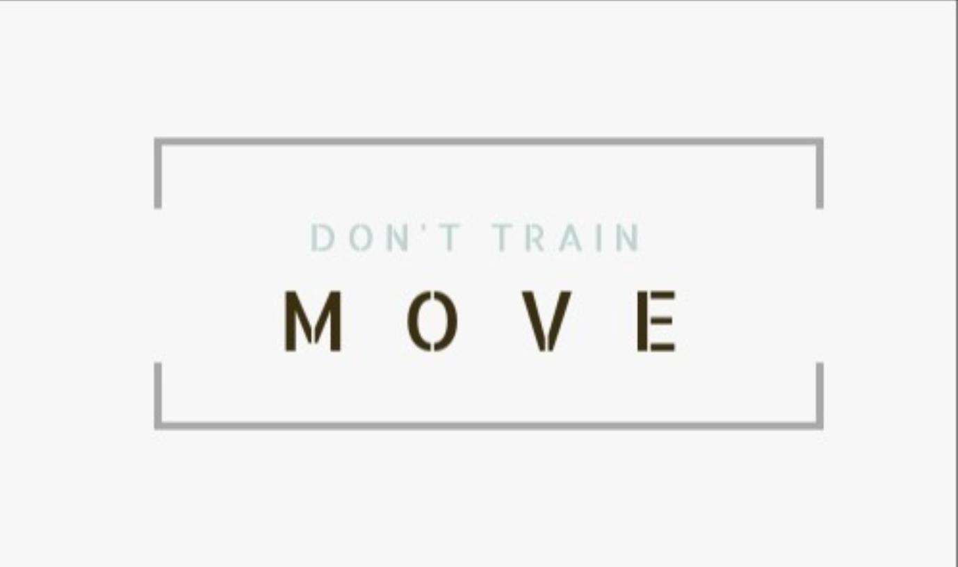 Don't train – MOVE